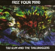 Too Slim & The Taildraggers - Free Your Mind (2009)