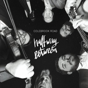 Colebrook Road - Halfway Between (2016)