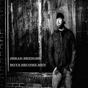 Jerad Bridges - Boys Become Men (2015)