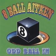 8 Ball Aitken - Odd Ball In (2006)