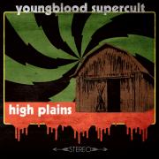 Youngblood Supercult - High Plain (2016)