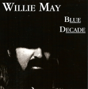 Willie May - Blue Decade (2008) Lossless