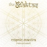 The Bhaktas - Cosmic Mantra (Reincarnated) (2015)