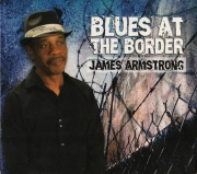James Armstrong - Blues At The Border (2011)
