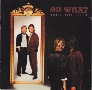 So What – Face Yourself (1989/2009)