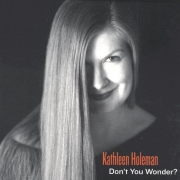 Kathleen Holeman - Don't You Wonder? (2003)