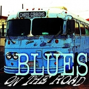 Chris Gibbons - Blues On The Road (2014)