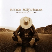 Ryan Bingham - Mescalito (2007)