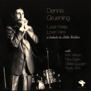 Dennis Gruenling - I Just Keep Lovin' Him (2008)