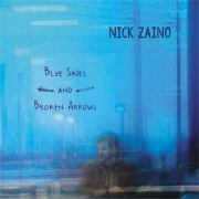 Nick Zaino - Blue Skies and Broken Arrows (2015)