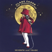 Clare Fader & The Vaudevillains - Seventh And Trade (2003)