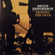 Bruce Henderson - Beyond the Pale (2015)