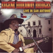 Eugene 'Hideaway' Bridges - Live In San Antonio (2009)