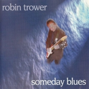 Robin Trower - Someday Blues (1997)
