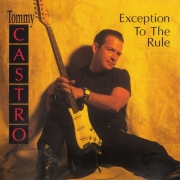 Tommy Castro - Exception To The Rule (1996)