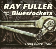 Ray Fuller and the Bluesrockers - Long Black Train (2016)