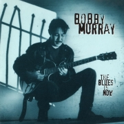 Bobby Murray - The Blues Is Now (2005) 320/Lossless