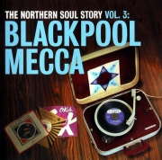 VA - The Northern Soul Story Vol.3 ~ Blackpool Mecca (2007)