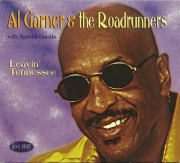 Al Garner & The Roadrunners - Leavin' Tennessee (1998)