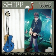 Shipp - Crow Loudly (2012)