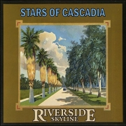 Stars of Cascadia - Riverside Skyline (2016)