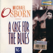 Michael Osborn - A Case For The Blues (1993)