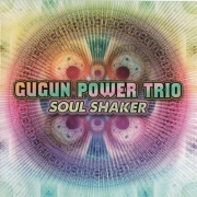 Gugun Power Trio - Soul Shaker (2013) Lossless