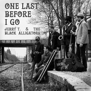 Jerry T & The Black Alligators - One Last Before I Go (2016)