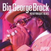 Big George Brock - Heavyweight Blues (2007)