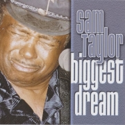 Sam Taylor - Biggest Dream (2004) Lossless