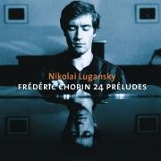 Nikolai Lugansky - Chopin: 24 Preludes (2002)