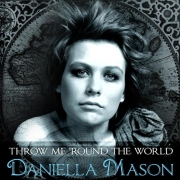 Daniella Mason - Throw Me 'Round the World (2011)