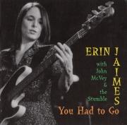 Erin Jaimes With John McVey & The Stumble - You Had To Go (2003)