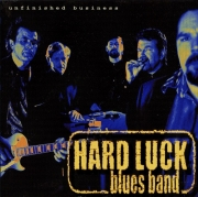 Hard Luck Blues Band - Unfinished Business (2001)