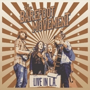 The Barefoot Movement - Live in L.A. (2016)