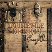 Doublewide Debris - Carry On (2014)