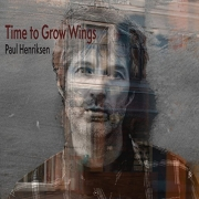 Paul Henriksen - Time To Grow Wings (2016)