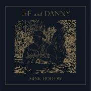 Ife & Danny - Mink Hollow (2016)