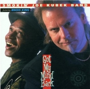 Smokin' Joe Kubek Band Feat. Bnois King - Got My Mind Back (1996)