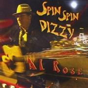 Al Rose - Spin Spin Dizzy (2016)