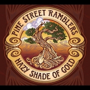 Pine Street Ramblers - Hazy Shade of Gold (2016)