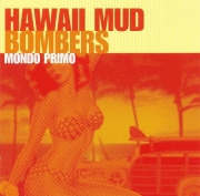 Hawaii Mud Bombers - Mondo Primo (2007)