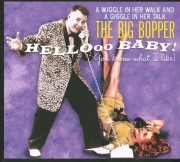 The Big Bopper - Hellooo Baby! You Know What I Like! (2010) Lossless