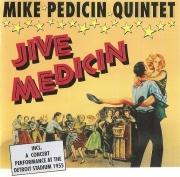 Mike Pedicin Quintet - Jive Medicin (1993)
