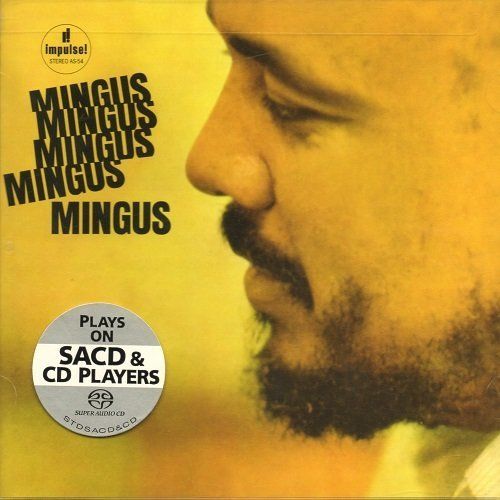 Charles Mingus - Mingus, Mingus, Mingus, Mingus, Mingus (1963) [2010 SACD + HDtracks]