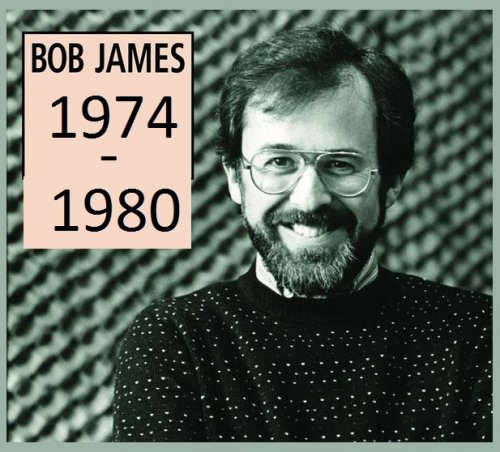 Bob James - Collection (1974-1984) [2015 Japanese Remasters]