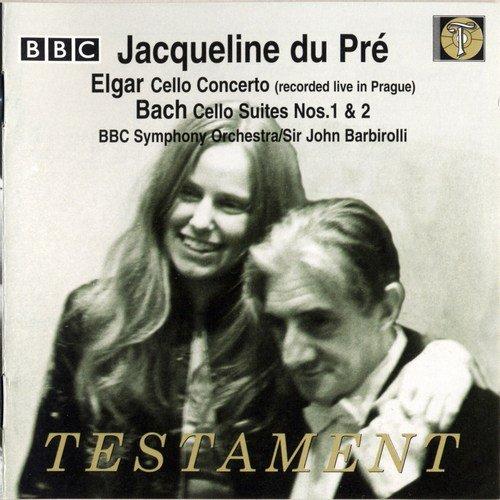 Jacqueline du Pré, BBC Symphony Orchestra, John Barbirolli - Elgar: Cello Concerto / J.S. Bach: Cello Suites Nos. 1 & 2 (2005)