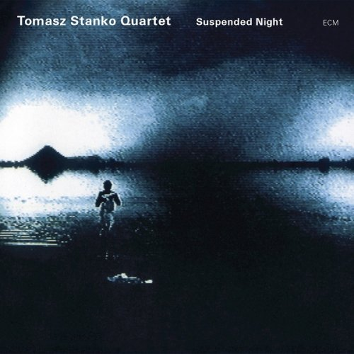 Tomasz Stanko Quartet - Suspended Night (2004/2015) [HDTracks]