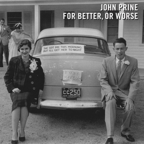 John Prine - For Better, Or Worse (2016)