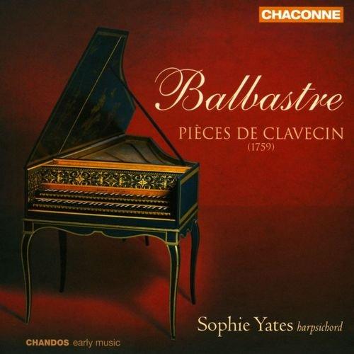 Sophie Yates - Balbastre - Pieces De Clavecin (2011)
